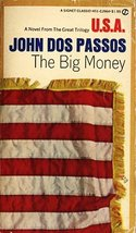 The Big Money [Mass Market Paperback] [Jan 01, 1969] Dos Passos, John - $4.50