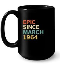 54th Birthday Gift Tee Epic Since March 1964 Gift Coffee Mug - $13.99+