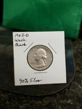 1963- D Washington Quarter 90% Silver!!! LOOK!!!  - $4.95