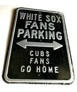 "Chicago White Sox Cubs Fans Go Home Parking Black Gray Metal Sign 18"" x 12"" New - $59.39"