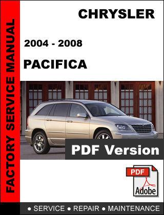 CHRYSLER PACIFICA 2004 2005 2006 2007 2008 FACTORY SERVICE REPAIR FSM MANUAL