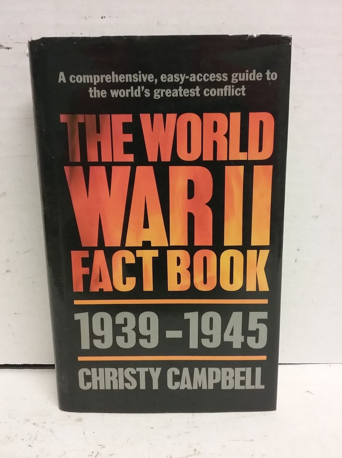 THE WORLD WAR II FACT BOOK by Lynn, Jonathan and Jay, Antony (Eds.):