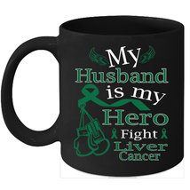 Liver cancer mug Support Green Ribbon for my Husband 11oz Coffee Mugs - $15.95