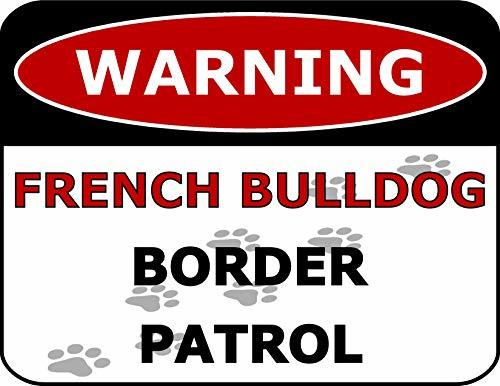 Primary image for Top Shelf Novelties Warning French Bulldog Border Patrol Laminated Dog Sign (Inc