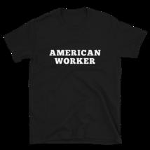 American worker t-shirt / labor Day t-shirt / Short-Sleeve Unisex T-Shirt image 1