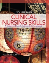 Clinical Nursing Skills: A Concept-Based Approach Volume III (2nd Edition) - $25.00
