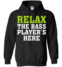 Relax The Bass Player's Here Blend Hoodie - $32.99+