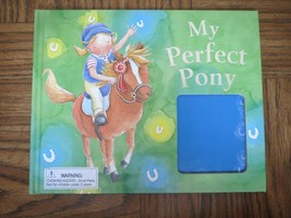 My Perfect Pony by Gaby Goldsack; Illustrated by Michelle White - 2005 - $6.00