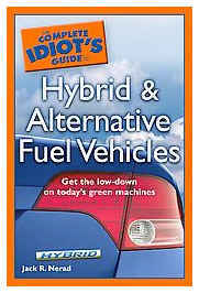 The Complete Idiot's Guide to Hybrid and Alternative Fuel Ve