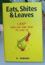 Eats Shites & Leaves Crap English And How To Use It by Antal - $12.99