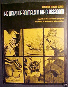 THE WAYS OF ANIMALS IN THE CLASSROOM,1974,BOWMAR NATURE