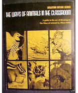 THE WAYS OF ANIMALS IN THE CLASSROOM,1974,BOWMAR NATURE - $82.74