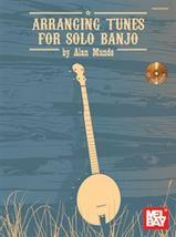 Arranging Tunes For Solo Banjo/Alan Munde/Book w/CD - $17.99