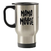 Mama Moose Mug - Travel Insulated Tumblers - Tea Hot Chocolate - $17.59
