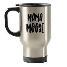Mama Moose Mug - Travel Insulated Tumblers - Tea Hot Chocolate - $17.59