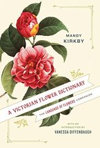 A Victorian Flower Dictionary: The Language of Flowers Companion [Hardco... - $8.99