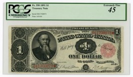 1891 $1 Fr.350 Treasury Note - PCGS Currency Extremely Fine 45 - $695.00