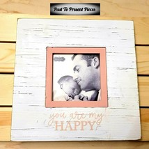 Mud Pie Baby Girl Picture Frame Distressed White Pink You Are My Happy F... - $7.85