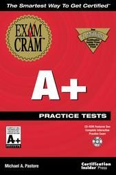 A+ Practice Tests by Michael A. Pastore (1999, Package)