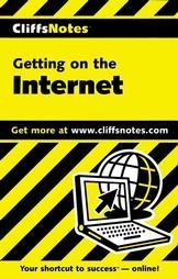 Cliffsnotes Getting on the Internet by David Crowder...