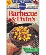 Barbecue & Fixin's Pillsbury Classic Cookbooks No 123 July 1991 Fresh -D... - $2.50