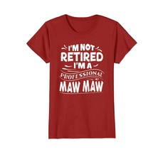 Funny Shirts - Not Retired I'm A Professional Maw Maw Mother Day T-shirt... - $19.95