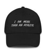 I Am More Than An Athlete Hat / King James Dad hat - $39.00
