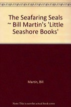 The Seafaring Seals ~ Bill Martin's 'Little Seashore Books' Martin, Bill - $11.87