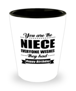 Funny Shot Glass for Niece - You Are Everyone Wishes They Had Happy Birt... - $12.95