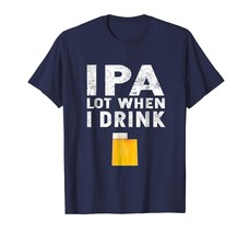 Brother Shirts - IPA Lot When I Drink T-Shirt Funny Utah Beer Team Men - $19.95+