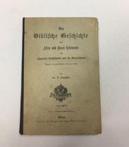 Antique German Book Die Biblische Geschichte des Alten und Neuen Testame... - $24.93