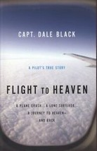 Flight to Heaven : A Plane Crash... A Lone Survivor... A Journey to Heaven - And