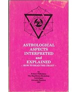 Astrological Aspects Interpreted and Explained [Paperback] [Jan 01, 1981... - $28.00