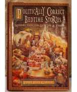 Politically Correct Bedtime Stories - $6.00