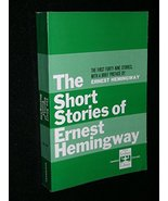 The Short Stories of Ernest Hemingway the First Forty-Nine Stories [Pape... - $3.71