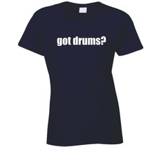 Got Drums Drummer Musician Ladies T Shirt image 1