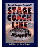 Grand Canyon-Flagstaff Stage Coach Line : A History & Exploration Guide ... - $75.00
