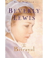 The Betrayal by Beverly Lewis 0764223313 - $6.00