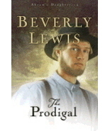 The Prodigal by Beverly Lewis 0764228730 - $6.00