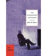 The Philosopher's Dictionary, 3rd Edition [Paperback] Robert M. Martin - $14.99