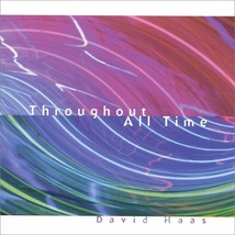 THROUGHOUT ALL TIMES by David Haas
