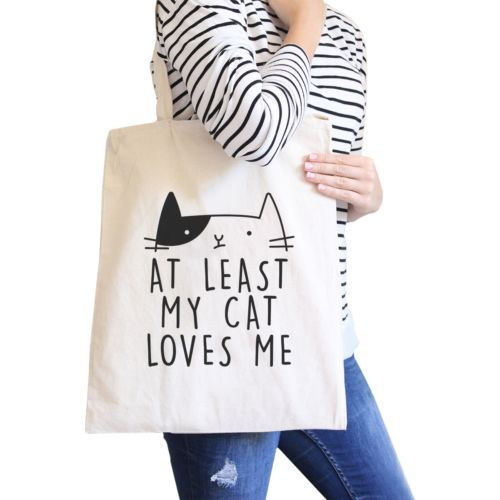 Primary image for At Least My Cat Loves Me Natural Eco Bag Cute Cat Design Cat Lovers