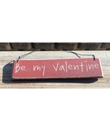Wood sign CO-1308 Be My Valentine  - $2.50