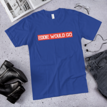 EDDIE WOULD GO T-Shirt / made in USA / t-shirt  image 5