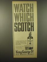 1965 King George IV Scotch Ad - Watch which Scotch - $14.99