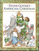 """1990 DIANE GOODE'S """"AMERICAN CHRISTMAS BOOK HARD COVER EXCELLENT CONDITION - $5.89"""