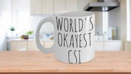 Worlds Okayest CSI Mug Funny Gift Crime Scene Investigator Criminalist B... - $14.65+