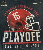 Alabama Crimson Tide Playoff The Best For Last Nike T-Shirt XL Athletic ... - $23.36