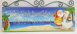 """Christmas Sign - """"Who Needs Snowflakes When You Got Surfing"""" - 13"""" x 4 1... - $18.69"""