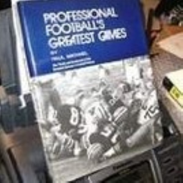 Professional Football's Greatest Games by Paul Michael
